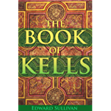 THE BOOK OF KELLS: OR THE BOOK OF COLUMBA (WITH TWENTY-FOUR ILLUSTRATED PLATES IN COLOURS) - Annotated Mythology and…