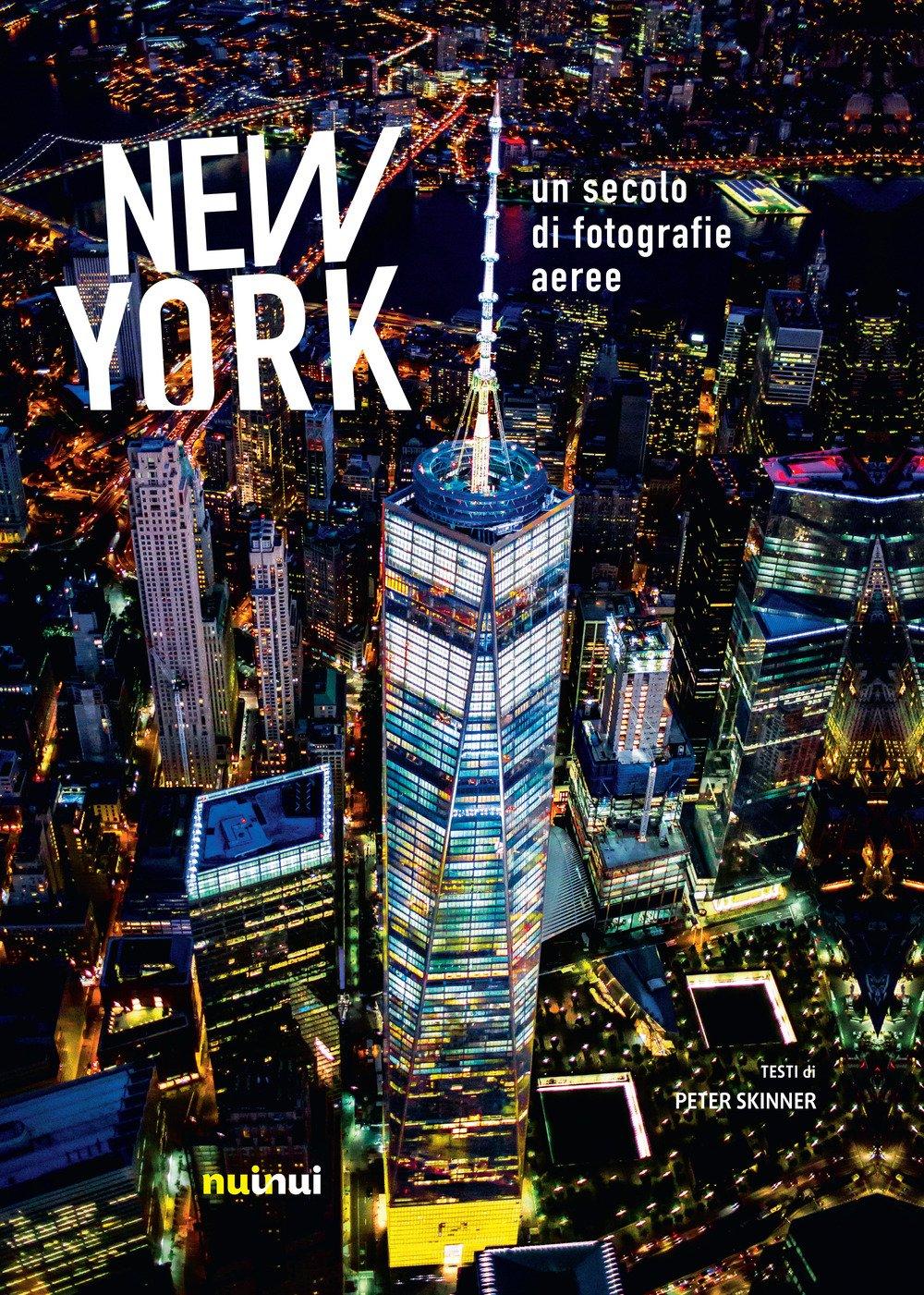 New York. Un secolo di fotografie aeree. Ediz. illustrata Copertina rigida – 9 ott 2018 Peter Skinner E. Lavagno Nuinui 2889352463