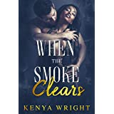 When the Smoke Clears (Standalone Firefighter BWWM Romance)