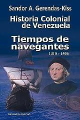 Tiempos de navegantes: 1410-1506 (Historia Colonial de Venezuela nº 1) (Spanish Edition)