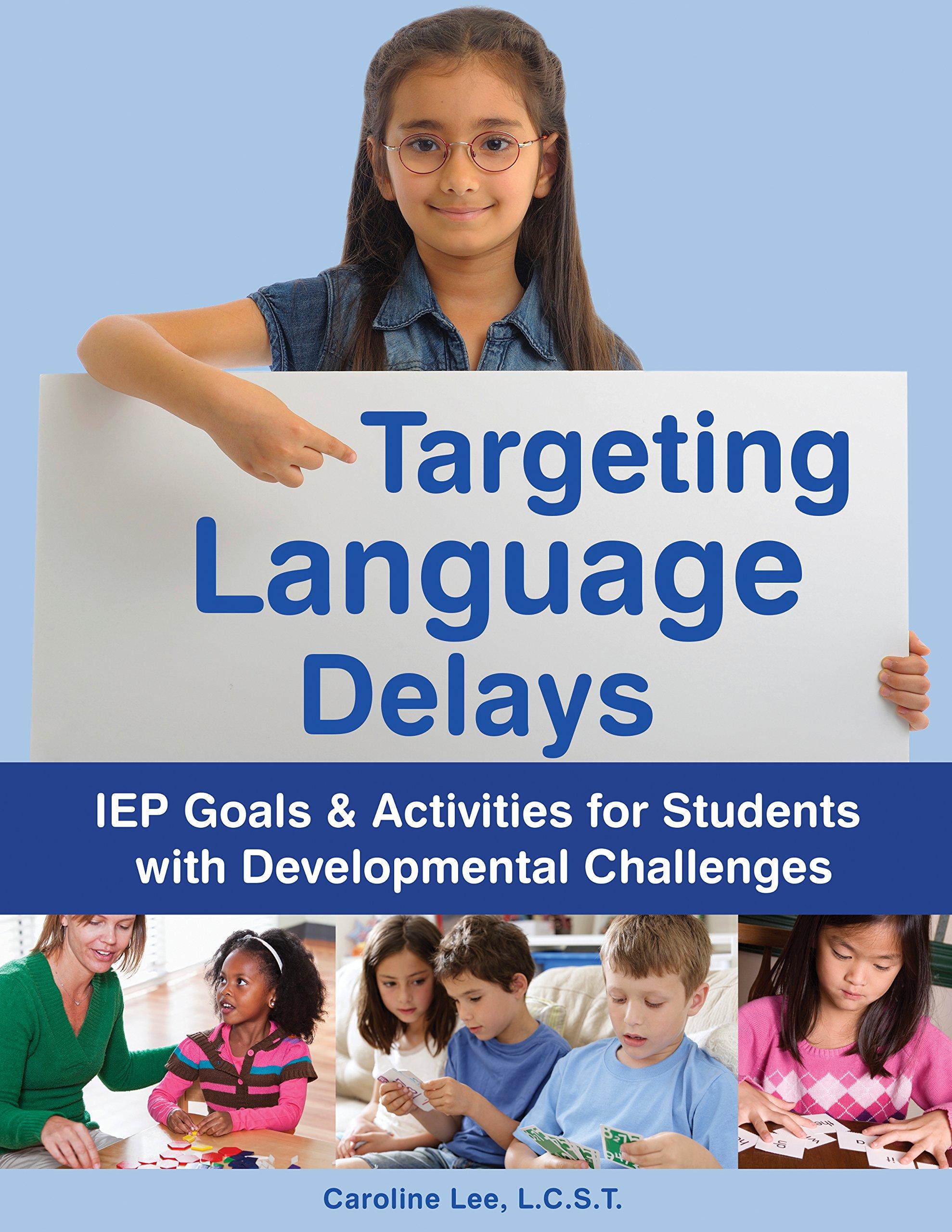 Download Targeting Language Delays: IEP Goals & Activities for Students with Developmental Challenges ebook