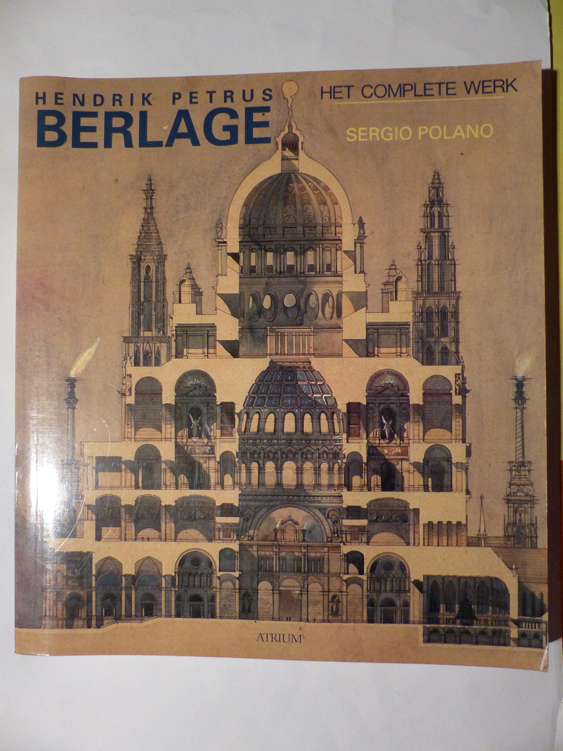 Hendrik Petrus Berlage Het Complete Werk 9789061133247