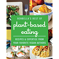 BenBella's Best of Plant-Based Eating: Recipes and Expertise from Your Favorite Vegan Authors (English Edition)