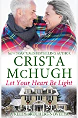Let Your Heart Be Light (The Kelly Brothers Book 8) Kindle Edition