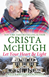 Let Your Heart Be Light (The Kelly Brothers Book 8)
