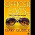 Officer Elvis: A Darla Cavannah Mystery