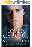Loved Cyborg (Bound by Her Book 2)