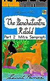 The Panchatantra Retold: Part 2 - Mitra Samprapti