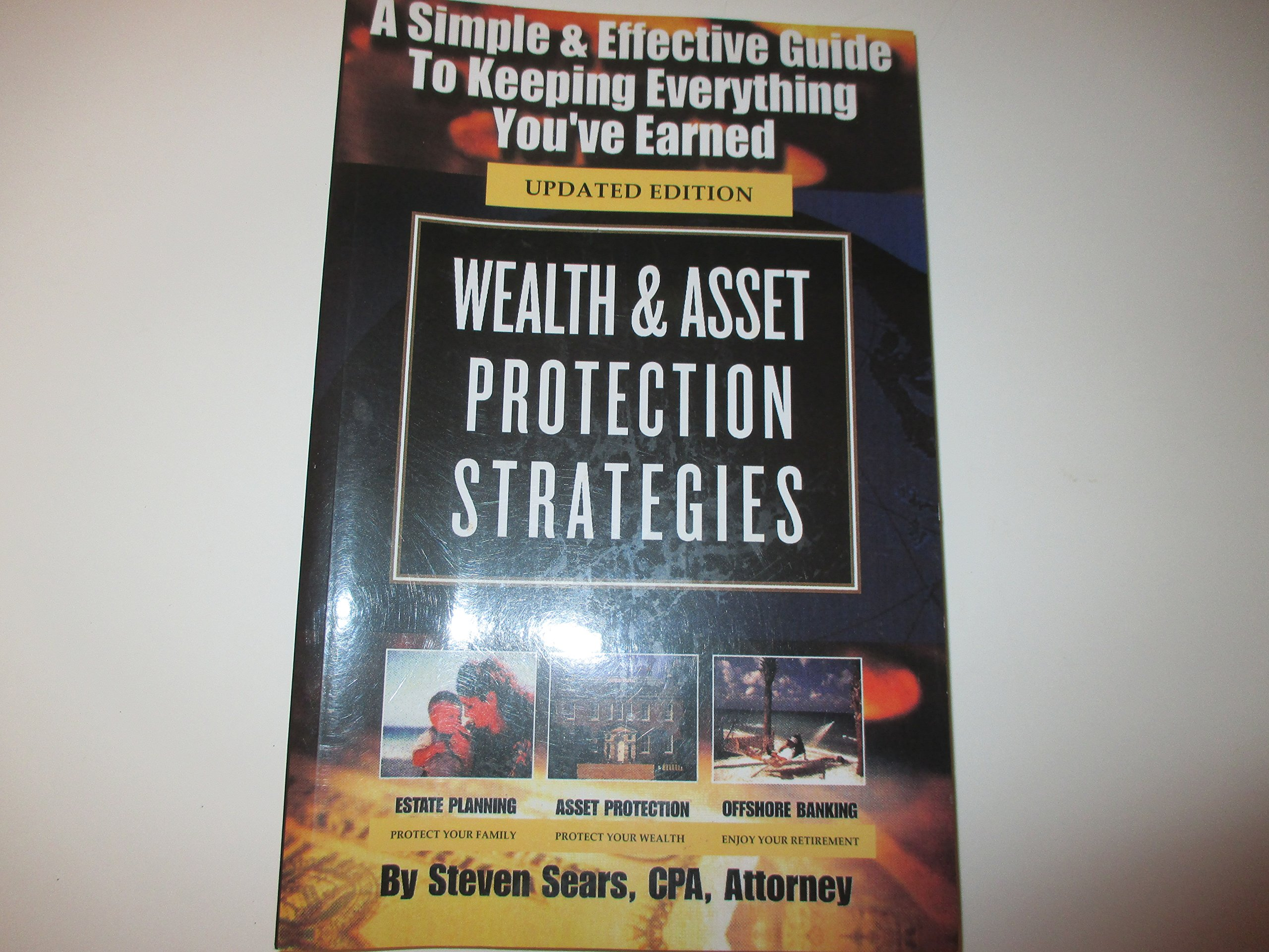 Wealth and Asset Protection Strategies: A Simple and Effective Guide to Keeping Everything You've Earned