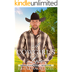 A Cowgirl's Love: A clean and wholesome contemporary cowboy romance novella (Barrels and Hearts Book 5)