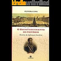 O Reconhecimento do Império: História da diplomacia brasileira