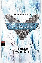 Voyagers - Hölle aus Eis (Die Voyagers-Reihe 5) (German Edition) Edición Kindle