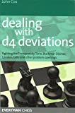 Dealing with d4 Deviations: Fighting The Trompowsky, Torre, Blackmar-Diemer, Stonewall, Colle And Other Problem Openings (Everyman Chess)