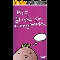 Rik, El Niño sin Imaginación (Spanish Edition)