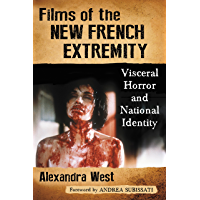 Films of the New French Extremity: Visceral Horror