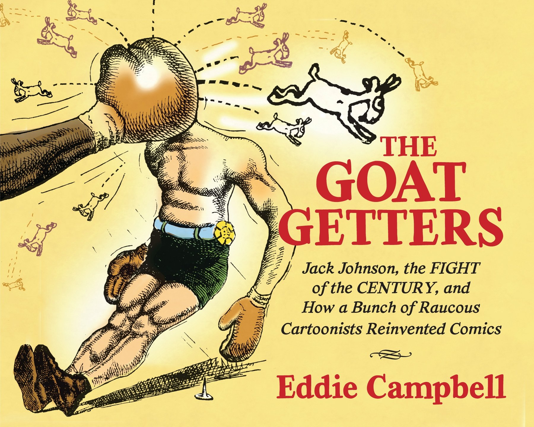Download The Goat-Getters: Jack Johnson, the Fight of the Century, and How a Bunch of Raucous Cartoonists Reinvented Comics pdf