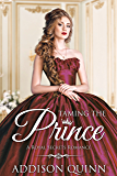 Taming the Prince: Clean Contemporary Royal Romance (Royal Secrets Book 1)