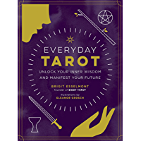 Everyday Tarot: Unlock Your Inner Wisdom and Manifest Your Future (English Edition)