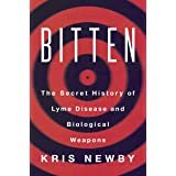 Bitten: The Secret History of Lyme Disease and Biological Weapons