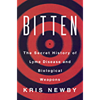Bitten: The Secret History of Lyme Disease and Biological Weapons (English Edition)