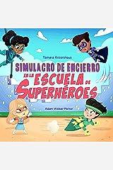 Simulacro de Encierro en la Escuela de Superhéroes: Lockdown Drill at Superhero School (Spanish Edition) Kindle Edition