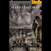 Le Graal: Saga Le mystère de Rennes-le-Château