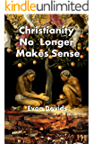 Christianity No Longer Makes Sense
