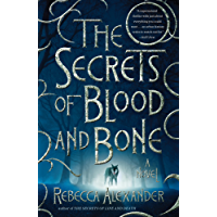 The Secrets of Blood and Bone: A Novel