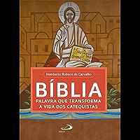 Bíblia, palavra que transforma a vida dos catequistas (Espiritualidade do Catequista)