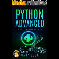 Python advanced: How to master Python (English Edition)