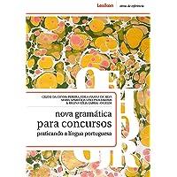 Nova Gramática Para Concursos. Praticando a Língua Portuguesa