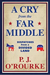 A Cry from the Far Middle: Dispatches from a Divided Land Kindle Edition