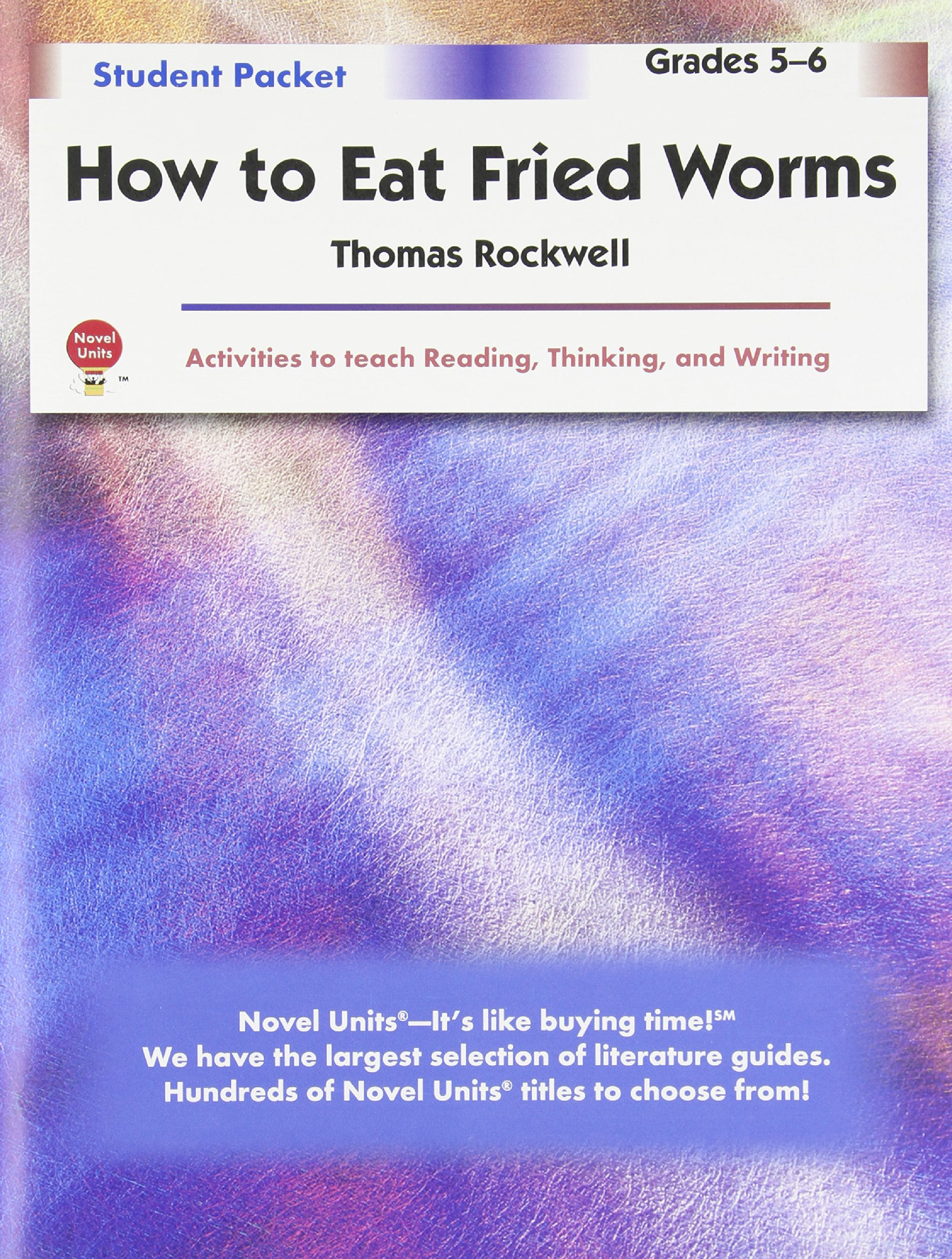 How To Eat Fried Worms Student Packet By Novel Units, Inc: Novel Units,