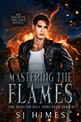 Mastering the Flames (The Beacon Hill Sorcerer Book 4) Kindle Edition