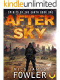 After the Sky: (Spirits of the Earth Book 1)