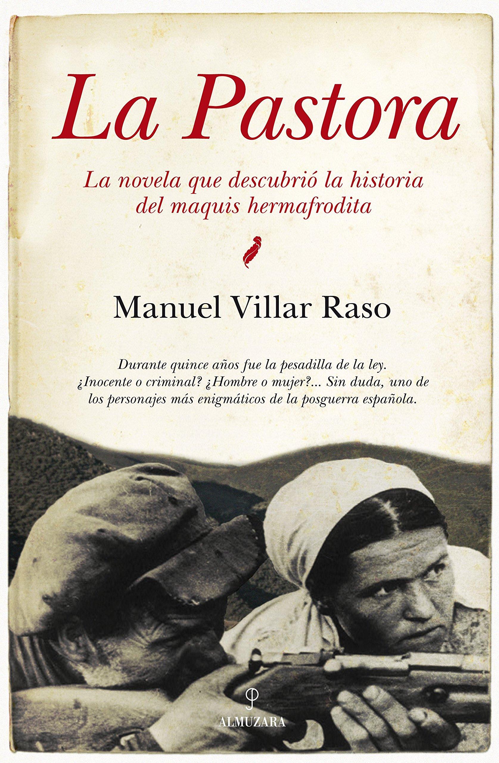 La Pastora: La novela que descubrió la historia del maquis hermafrodita Novela Historica: Amazon.es: Villar Raso, Manuel: Libros