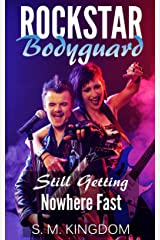 Rockstar Bodyguard: Still Getting Nowhere Fast: Rock Star Celebrity Romance, Billionaire Romantic Thriller, Funny Fangirl Humor Collection (Bad Boy Pop Stars Rocker Romance Series Book 2) Kindle Edition