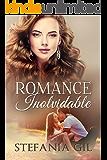 Romance Inolvidable (Reencuentros nº 1) (Spanish Edition)