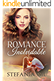 Romance Inolvidable: Primer amor, verano, reencuentros (Spanish Edition)