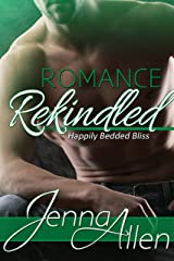 Romance Rekindled (Happily Bedded Bliss Book 2) Kindle Edition