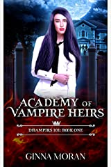 Academy of Vampire Heirs: Dhampirs 101 (AoVH Book 1) Kindle Edition