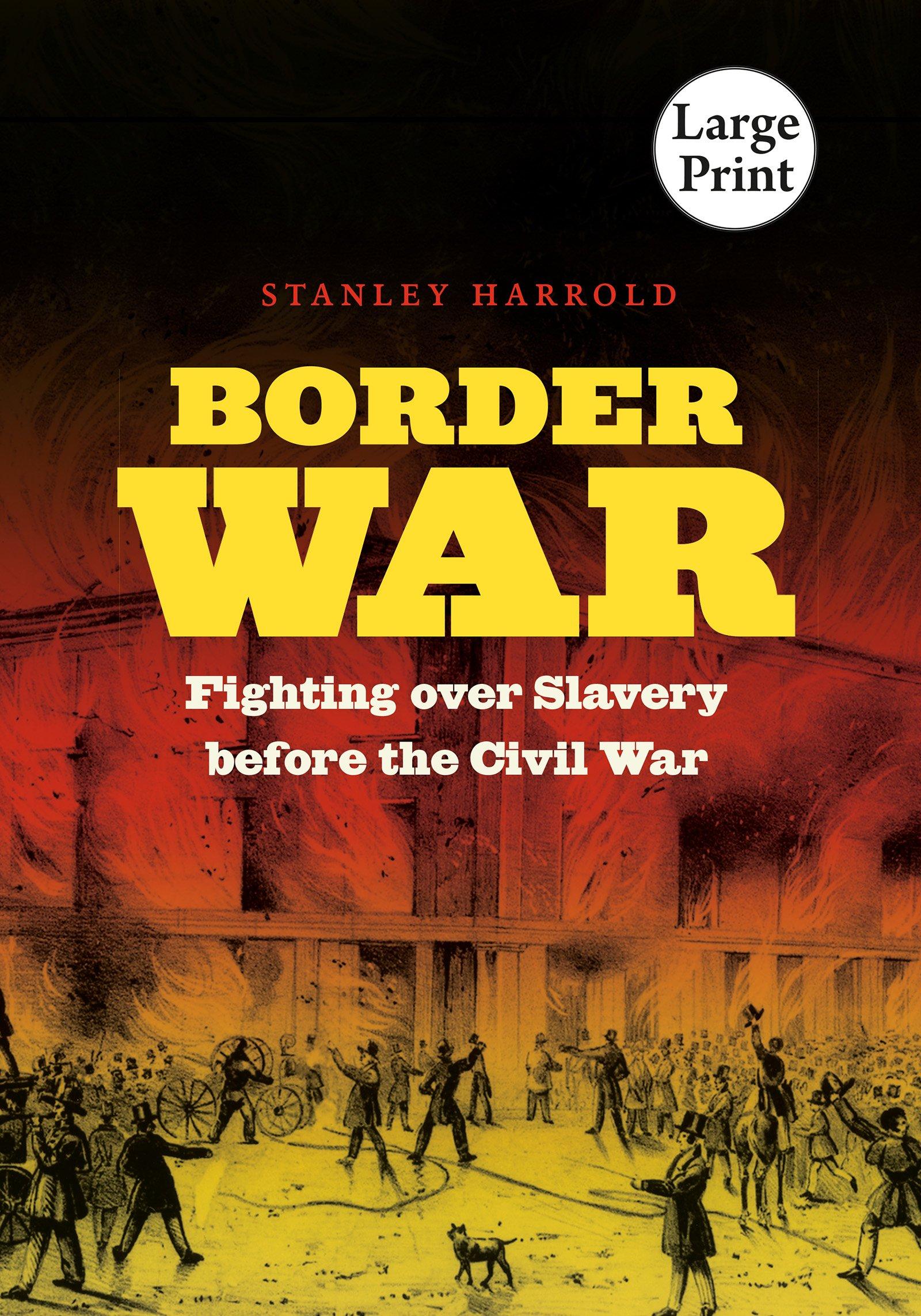 Border War: Fighting over Slavery before the Civil War (Civil War America):  Stanley Harrold: 9781469606859: Amazon.com: Books