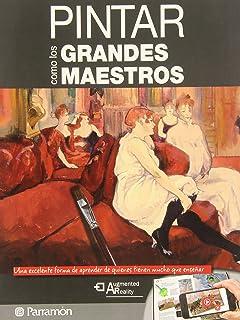 Pintar como los grandes maestros (Spanish Edition)