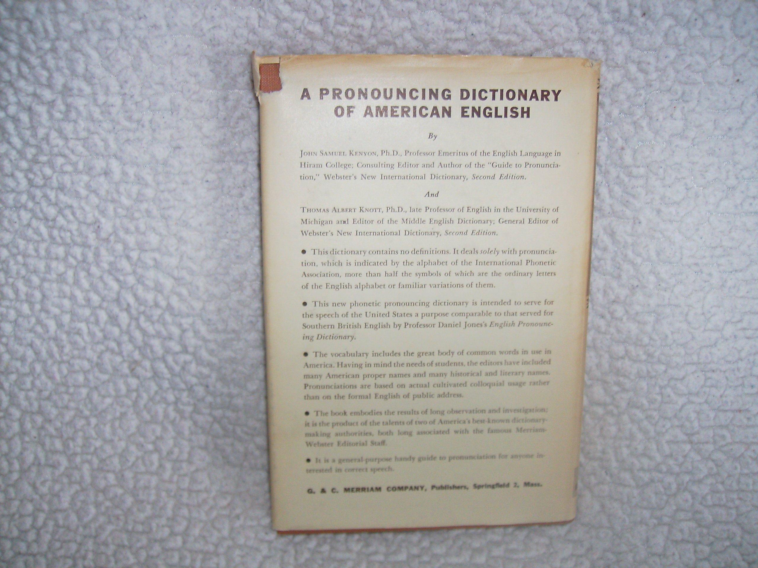 A Pronouncing Dictionary Of American English By John Samuel Kenyon