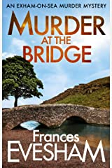 Murder at the Bridge (The Exham-on-Sea Murder Mysteries Book 5) Kindle Edition