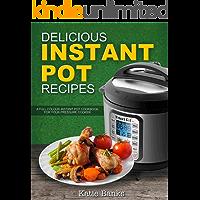 Delicious Instant Pot Recipes: A Full Colour Instant Pot Cookbook for your Pressure Cooker