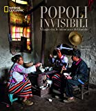 Popoli invisibili. Viaggio tra le minoranze del mondo. Ediz. illustrata