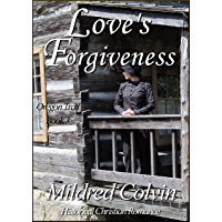 Love's Forgiveness: Historical Christian Romance (Oregon Trail Book 3)