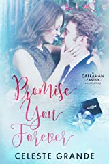Promise You Forever (Callahan Family) Kindle Edition