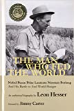 The Man Who Fed the World